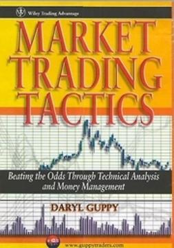 Guppy, Daryl - Market Trading Tactics: Beating the Odds Through Technical Analysis and Money Management, e-bok