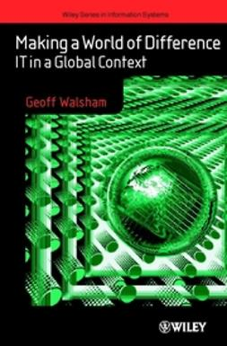 Walsham, Geoff - Making a World of Difference: IT in a Global Context, ebook