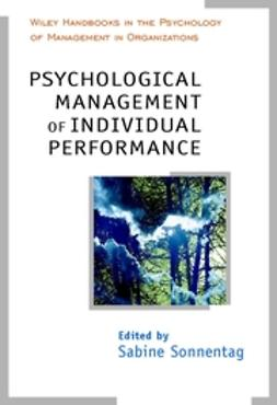 Sonnentag, Sabine - Psychological Management of Individual Performance, ebook