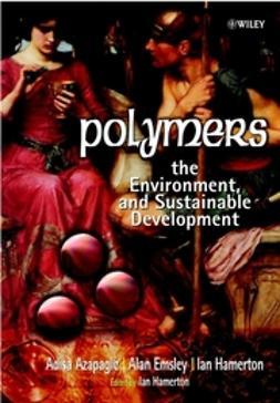 Azapagic, Adisa - Polymers: The Environment and Sustainable Development, ebook