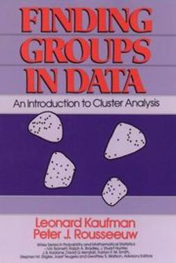 Kaufman, Leonard - Finding Groups in Data: An Introduction to Cluster Analysis, ebook