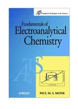 Monk, Paul M. S. - Fundamentals of Electro-Analytical Chemistry, e-bok