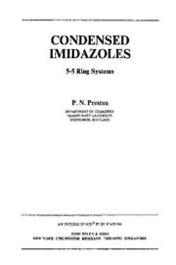 Preston, P. N. - The Chemistry of Heterocyclic Compounds, Condensed Imidazoles, 5-5 Ring Systems, ebook