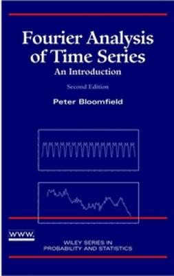 Bloomfield, Peter - Fourier Analysis of Time Series: An Introduction, ebook
