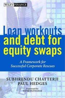 Chatterji, Subhrendu - Loan Workouts and Debt for Equity Swaps: A Framework for Successful Corporate Rescues, ebook