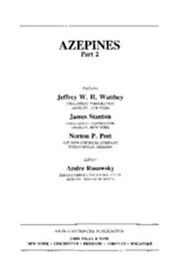 Rosowsky, Andre - The Chemistry of Heterocyclic Compounds, Azepines, ebook