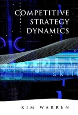 Warren, Kim - Competitive Strategy Dynamics, e-kirja