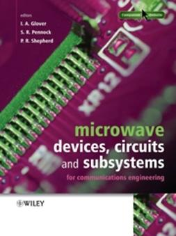 Glover, Ian A. - Microwave Devices, Circuits and Subsystems for Communications Engineering, ebook
