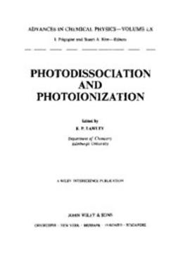 Lawley, K. P. - Advances in Chemical Physics, Lawley: Photodissociation and Photoionisation, ebook