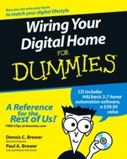 Brewer, Dennis C. - Wiring Your Digital Home For Dummies, ebook
