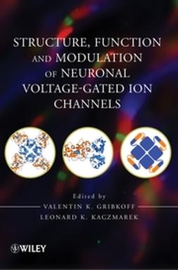 Gribkoff, Valentin K. - Structure, Function and Modulation of Neuronal Voltage-Gated Ion Channels, ebook