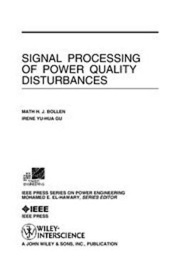 Bollen, Math H. J. - Signal Processing of Power Quality Disturbances, ebook