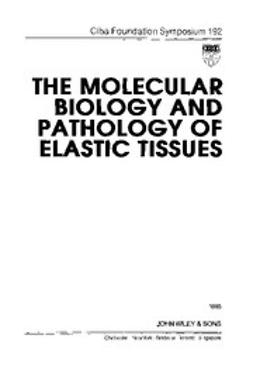 UNKNOWN - The Molecular Biology and Pathology of Elastic Tissues, ebook