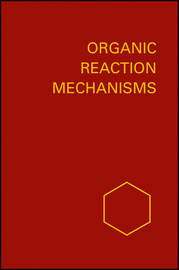 Knipe, A. C. - Organic Reaction Mechanisms 1994: An annual survey covering the literature dated December 1993 to November 1994, ebook
