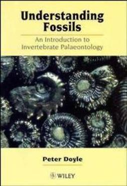 Doyle, Peter - Understanding Fossils: An Introduction to Invertebrate Palaeontology, e-kirja