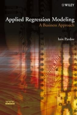 Pardoe, Iain - Applied Regression Modeling: A Business Approach, ebook