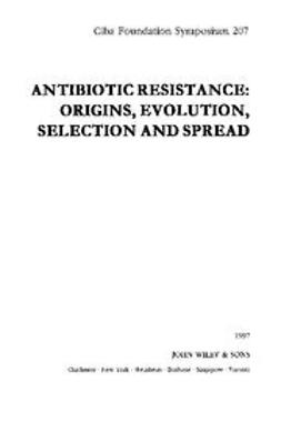 UNKNOWN - Antibiotic Resistance: Origins, Evolution, Selection and Spread, ebook