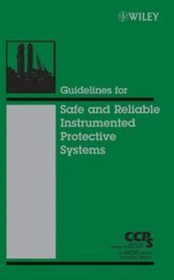 UNKNOWN - Guidelines for Safe and Reliable Instrumented Protective Systems, e-bok