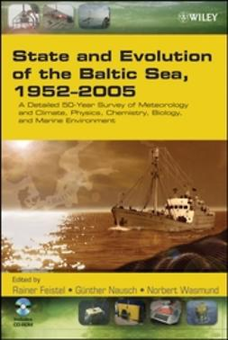 Feistel, Rainer - State and Evolution of the Baltic Sea, 1952-2005: A Detailed 50-Year Survey of Meteorology and Climate, Physics, Chemistry, Biology, and Marine Environment, ebook