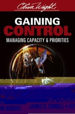 Correll, James G. - Gaining Control: Managing Capacity and Priorities, ebook