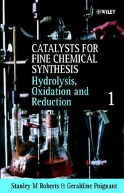 Poignant, Geraldine - Catalysts for Fine Chemical Synthesis, Hydrolysis, Oxidation and Reduction, e-kirja