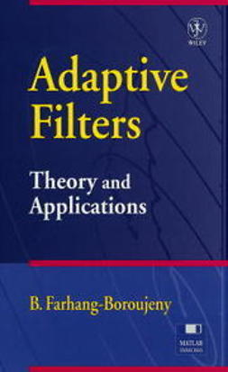 Farhang-Boroujeny, Behrouz - Adaptive Filters: Theory and Applications, ebook
