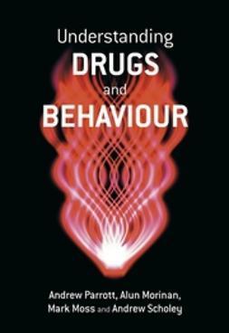 Morinan, Alun - Understanding Drugs and Behaviour, ebook