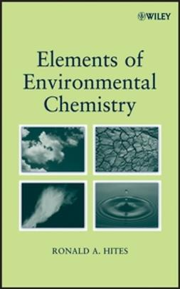 Hites, Ronald A. - Elements of Environmental Chemistry, e-bok