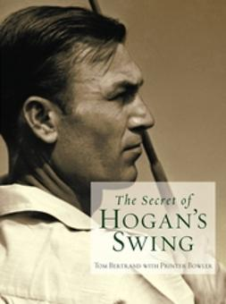 Bertrand, Tom - The Secret of Hogan's Swing, ebook