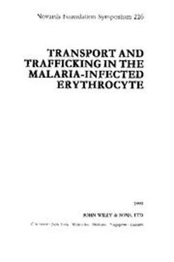 Foundation, Novartis - Transport and Trafficking in the Malaria-Infected Erythrocyte, ebook
