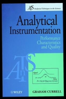 Currell, Graham - Analytical Instrumentation: Performance Characteristics and Quality, e-bok