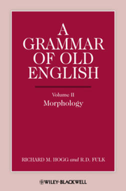 Hogg, Richard M. - A Grammar of Old English: Morphology, ebook