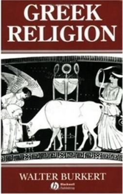 Burkert, Walter - Greek Religion: Archaic and Classical, ebook