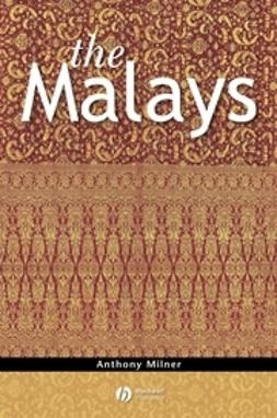 Milner, Anthony - The Malays, ebook