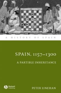Linehan, Peter - Spain 1157 - 1312: A Partible Inheritance, e-kirja