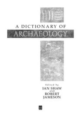 Shaw, Ian - Dictionary of Archaeology, ebook