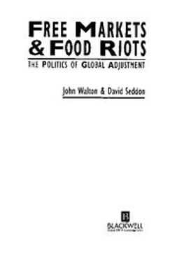 Seddon, David - Free Markets and Food Riots: The Politics of Global Adjustment, e-bok