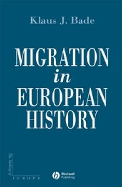 Bade, Klaus - Migration in European History, ebook