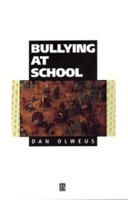 Olweus, Dan - Bullying at School: What We Know and What We Can  Do, ebook