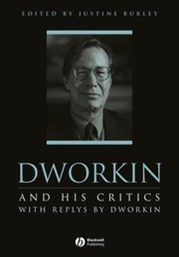 Burley, Justine - Dworkin and His Critics: With Replies by Dworkin, ebook