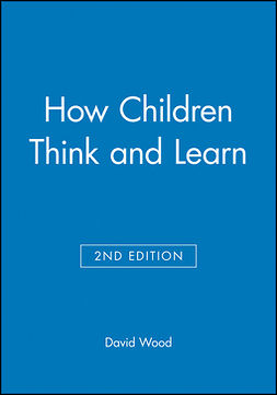 Wood, David - How Children Think and Learn, eTextbook, ebook