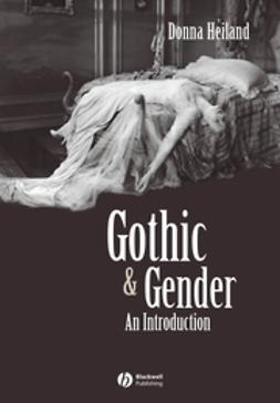Heiland, Donna - Gothic and Gender: An Introduction, ebook