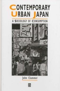 Clammer, John - Contemporary Urban Japan: A Sociology of Consumption, e-kirja