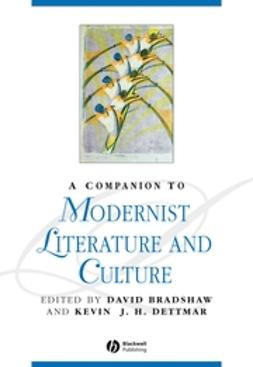 Bradshaw, David - A Companion to Modernist Literature and Culture, e-bok