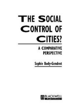 Body-Gendrot, Sophie - The Social Control of Cities: A Comparative Perspective, e-kirja