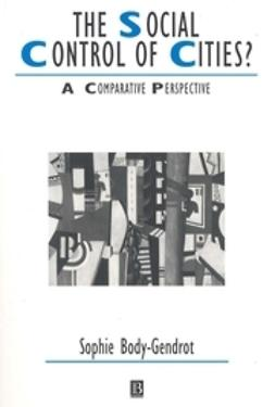 Body-Gendrot, Sophie - The Social Control of Cities: A Comparative Perspective, ebook