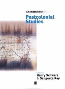 Ray, Sangeeta - A Companion to Postcolonial Studies, e-kirja