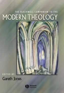 Jones, Gareth - The Blackwell Companion to Modern Theology, e-bok