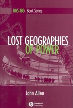 Allen, John - Lost Geographies of Power, ebook