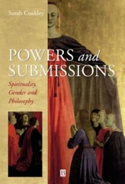 Coakley, Sarah - Powers and Submissions: Spirituality, Philosophy and Gender, ebook